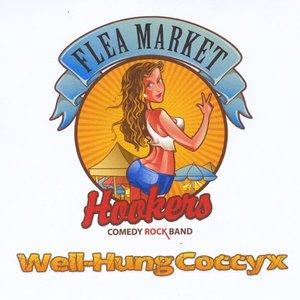 Flea Market Hookers - Well Hung Coccyx (2016)