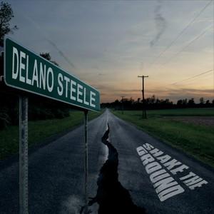 Delano Steele - Shake the Ground (2016)