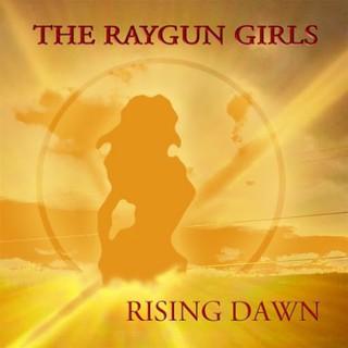 The Raygun Girls – Rising Dawn (2016)