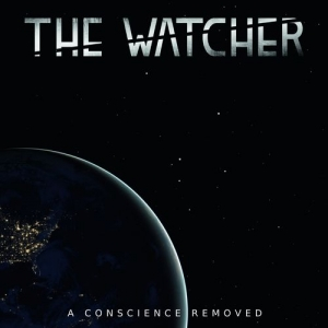 The Watcher - A Conscience Removed (EP) (2016)