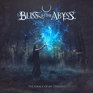 Bliss In The Abyss – The Grace Of My Demons (2016)