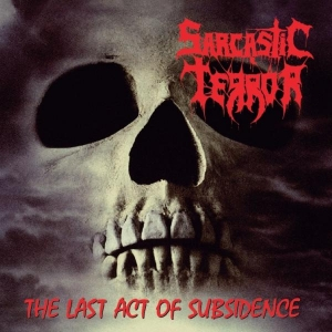 Sarcastic Terror – The Last Act Of Subsidence (Compilation) (2016)