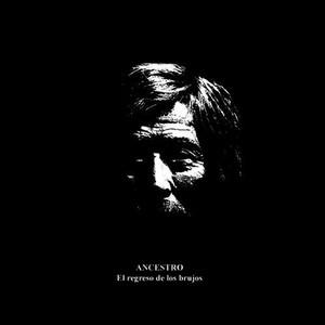 Ancestro - El Regreso De Los Brujos (2016)