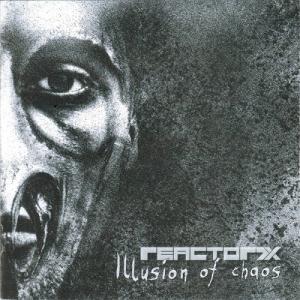 Reactor7x - Illusion Of Chaos (2016)
