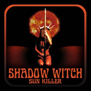 Shadow Witch - Sun Killer (2016)