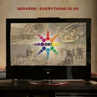 Servers – Everything Is Ok (2016)