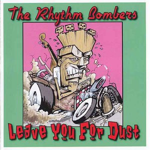 The Rhythm Bombers - Leave You For Dust (2016)