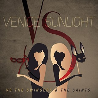 Venice Sunlight – Vs. the Swingers and the Saints (2016)