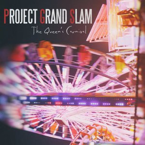 Project Grand Slam – The Queen's Carnival (2016)