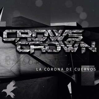 Crows Crown – La Corona De Cuervos (2016)
