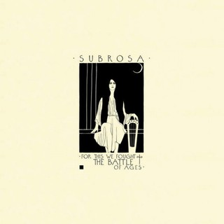 SubRosa – For This We Fought the Battle of Ages (2016)