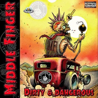 Middle Finger – Dirty & Dangerous (2016)