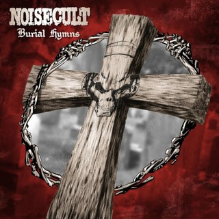 Noisecult – Burial Hymns (2016)
