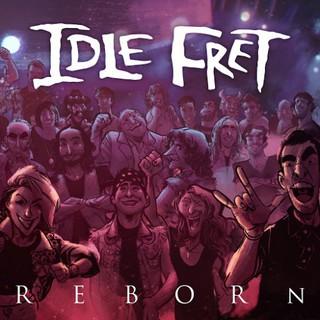 Idle Fret – Reborn (2016)