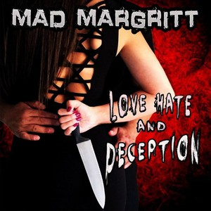 Mad Margritt – Love, Hate And Deception (2016)
