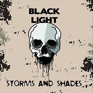 Black Light – Storms and Shades (2016)