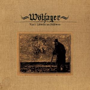 Wöljager - Van't Liëwen un Stiäwen (2016)