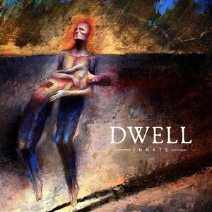 Dwell - Innate (2016)