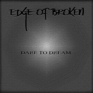 Edge Of Broken - Dare To Dream (2016)