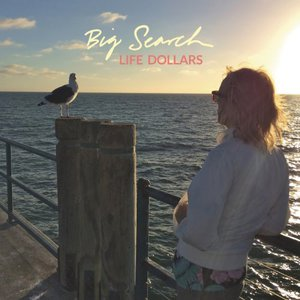 Big Search - Life Dollars (2016)