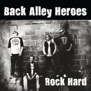 Back Alley Heroes – Rock Hard (2016)