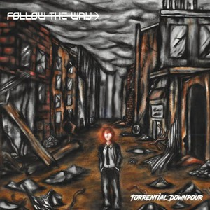 Follow the Way - Torrential Downpour (2016)