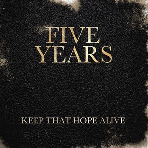 Five Years - Keep That Hope Alive (2016)