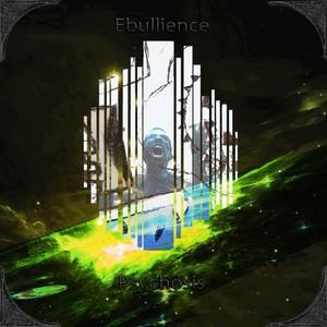 Ebullience - Psychosis (2016)