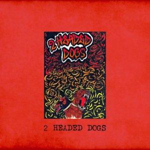 2 Headed Dogs - 2 Headed Dogs (2016)