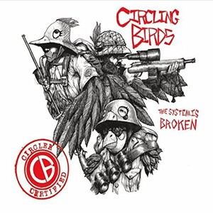 Circling Birds - The System Is Broken (2016)