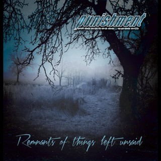 Punishment – Remnants Of Things Left Unsaid (2016)