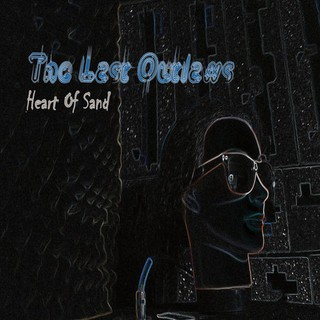 The Last Outlaws – Heart Of Sand (2016)