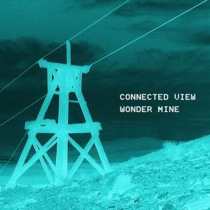 Connected View - Wonder Mine (2016)