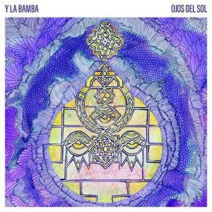 Y La Bamba - Ojos Del Sol (2016)