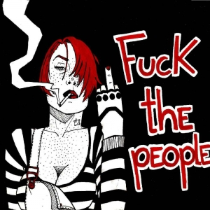 Fuck The People - Dumb, Panicky, Dangerous Animals (2016)