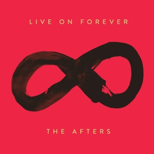 The Afters – Live on Forever (2016)
