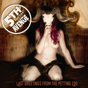 5th Avenue - Last Greetings From The Petting Zoo (2016)