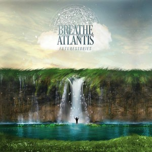 Breathe Atlantis – Futurestories (2016) Album (MP3 320 Kbps)