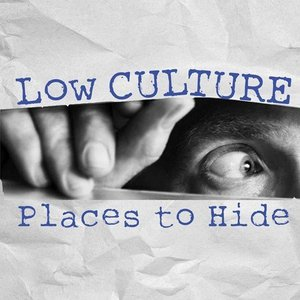 Low Culture - Places To Hide (2016)