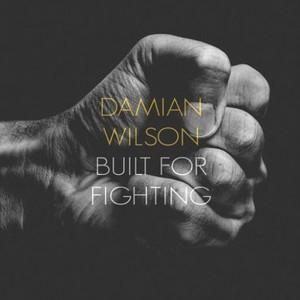 Damian Wilson - Built for Fighting (2016)