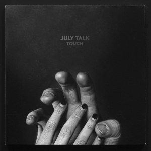 July Talk - Touch (2016)