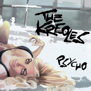 The Kreoles - Psycho (2016)