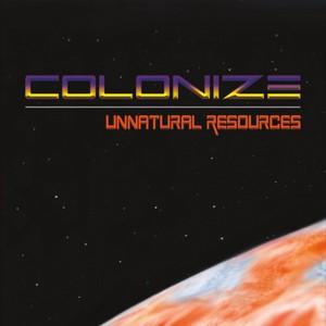 Colonize - Unnatural Resources (2016)