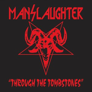 Manslaughter - Through The Tombstones (2016)