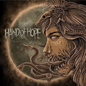 Hand Of Hope - Dekadensi Dunia (2016)
