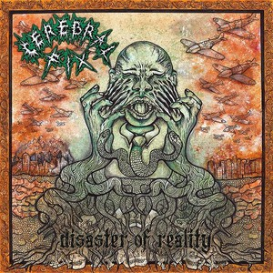 Cerebral Fix - Disaster Of Reality (2016)