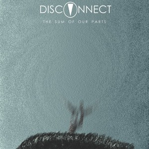 Disconnect - The Sum Of Our Parts (2016)