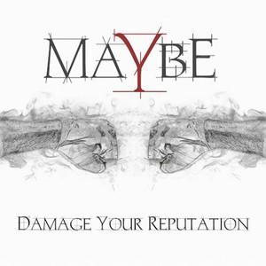 Maybe - Damage Your Reputation (2016)