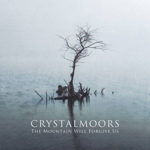 CrystalMoors - The Mountain Will Forgive Us (2016)