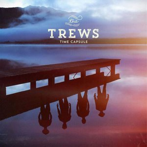 The Trews - Time Capsule (2016)